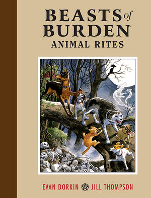 Beasts of Burden: Animal Rites by Evan Dorkin and Jill Thompson